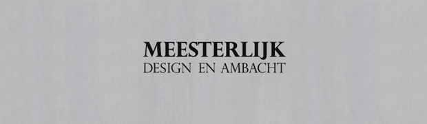 meesterlijk | design and craftmanship